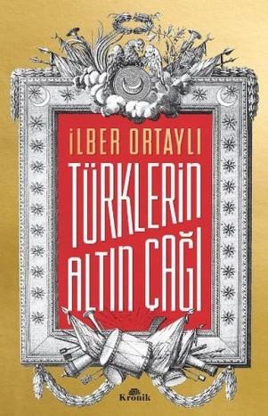 ilber ortaylı türklerin altın çağı