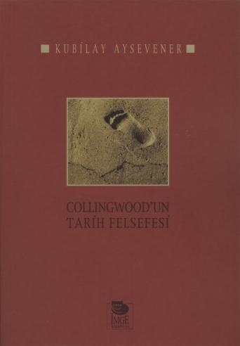 kubilay aysevener - collingwoodun_tarih_felsefesi